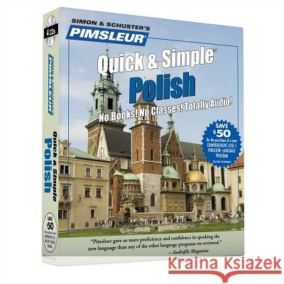Pimsleur Polish Quick & Simple Course - Level 1 Lessons 1-8 CD: Learn to Speak and Understand Polish with Pimsleur Language Programs - audiobook Pimsleur 9780743528870