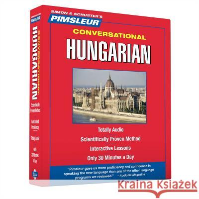 Pimsleur Hungarian Conversational Course - Level 1 Lessons 1-16 CD: Learn to Speak and Understand Hungarian with Pimsleur Language Programs - audiobook  9780743563963