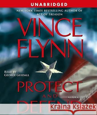 Protect and Defend - audiobook Vince Flynn TBA                                      George Guidall 9780743568234 Simon & Schuster Audio