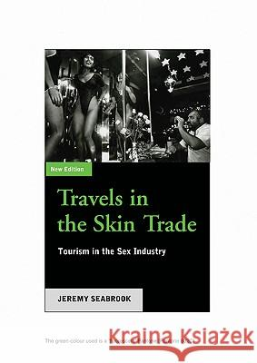 Travels in the Skin Trade: Tourism and the Sex Industry Jeremy Seabrook 9780745317564