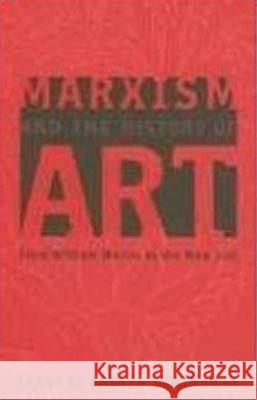 Marxism and the History of Art: From William Morris to the New Left Andrew Hemingway 9780745323299