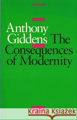 Consequences of Modernity Anthony Giddens 9780745609232 0