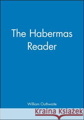 The Habermas Reader William Outhwaite 9780745613949 Polity Press