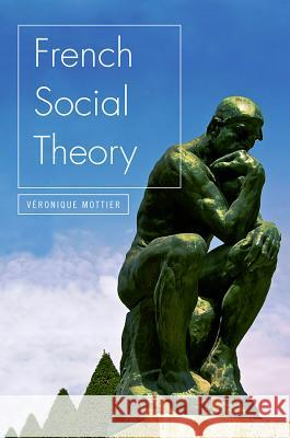 French Social Theory Veronique Mottier   9780745624945