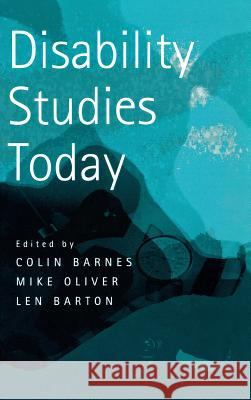 Disability Studies Today Colin Barnes Mike Oliver Len Barton 9780745626567