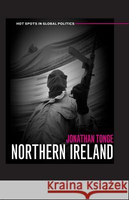 Northern Ireland Jonathan Tonge 9780745631417