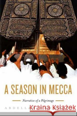 A Season in Mecca : Narrative of a Pilgrimage Abdellah Hammoudi 9780745637884