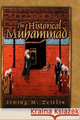 The Historical Muhammad Irving M. Zeitlin 9780745639987
