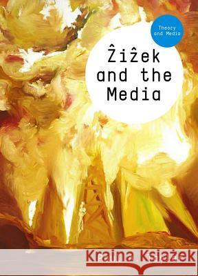 Zizek and the Media Paul A. Taylor   9780745643670