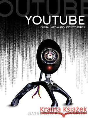 Youtube: Online Video and Participatory Culture Jean Burgess Joshua Green 9780745644790