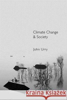 Climate Change and Society John Urry 9780745650371
