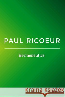 Hermeneutics : Writings and Lectures Paul Ricoeur   9780745661216