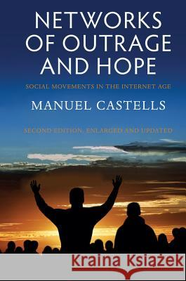 Networks of Outrage and Hope: Social Movements in the Internet Age Castells, M 9780745695754