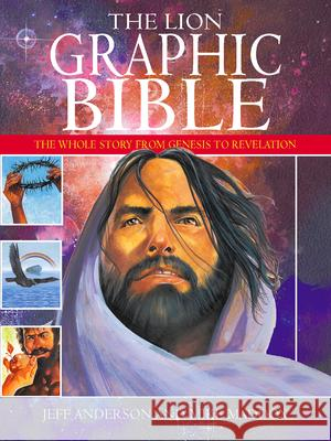 The Lion Graphic Bible: The Whole Story from Genesis to Revelation Jeff Anderson 9780745949239