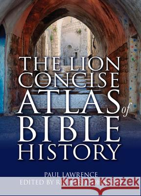 The Lion Concise Atlas of Bible History Richard Johnson 9780745955322