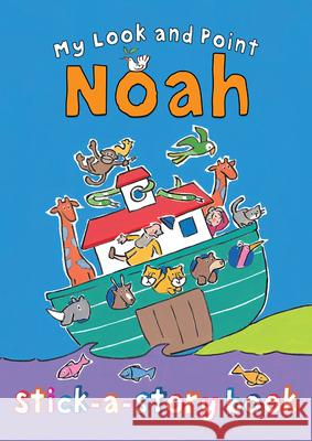 My Look and Point Noah Stick-A-Story Book [With Sticker(s)] Christina Goodings 9780745963952