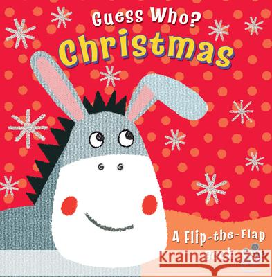 Guess Who? Christmas: A Flip-The-Flap Book Christina Goodings 9780745964089