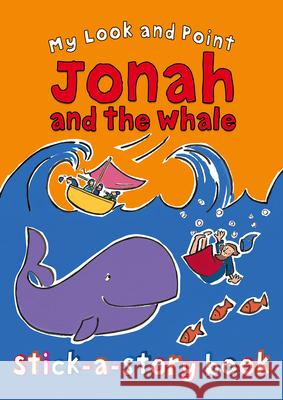 My Look and Point Jonah and the Whale Stick-A-Story Christina Goodings 9780745964546