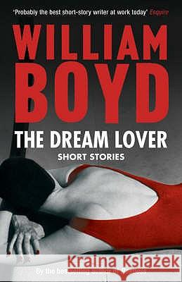 The Dream Lover : Short Stories William Boyd 9780747592297