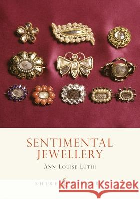 SENTIMENTAL JEWELLERY Anne Louise Luthi 9780747803638