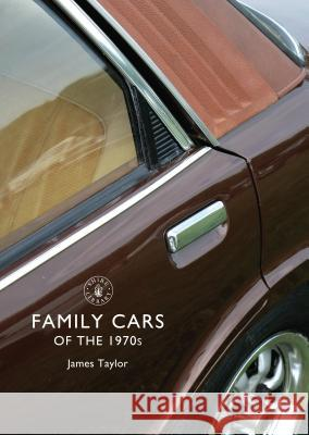 Family Cars of the 1970s James Taylor 9780747811497