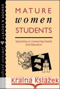 Mature Women Students: Separating of Connecting Family and Education Rosalind Edwards Edwards Rosalin R. Edwards 9780748400874 Taylor & Francis Group