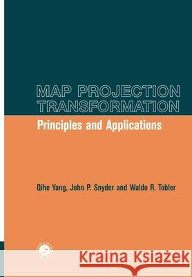 Map Projection Transformation : Principles and Applications Oihe Yang Waldo Tobler John Snyder 9780748406685