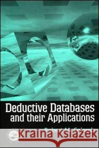 Deductive Databases and Their Applications Robert M. Colomb 9780748407972