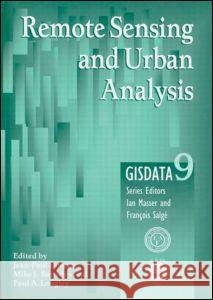 Remote Sensing and Urban Analysis : GISDATA 9 J. P. Donnay M. J. Barnsley 9780748408603