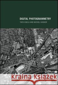 Digital Photogrammetry Yves Egels Michel Kasser Egels Egels 9780748409440