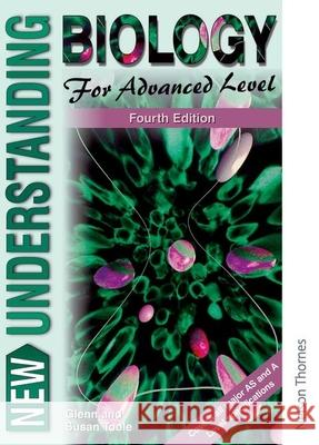 New Understanding Biology for Advanced Level Fourth Edition A G Toole 9780748739578 0