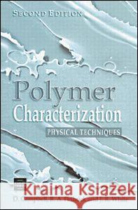 Polymer Characterization : Physical Techniques, 2nd Edition D. Campbell R. A. Pethrick J. R. White 9780748740055