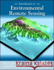 Introduction to Environmental Remote Sensing Eric C. Barrett Leonard F. Curtis 9780748740062