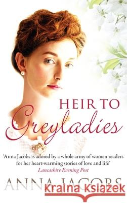 Heir to Greyladies Anna Jacobs 9780749013998