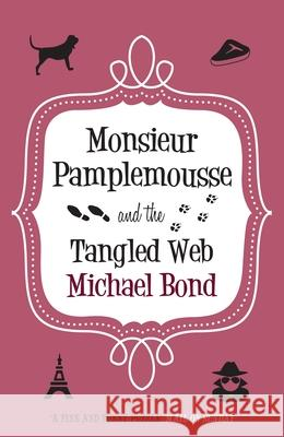 Monsieur Pamplemousse and the Tangled Web Michael Bond 9780749016265