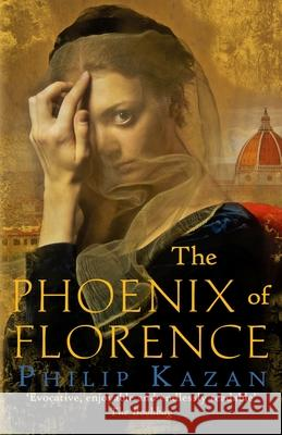 The Phoenix of Florence Philip Kazan 9780749022136