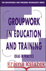 Group Work in Education and Training Michael Reynolds Chris Bell 9780749410278