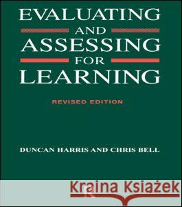 Evaluating and Assessing for Learning Chris Bell 9780749413019