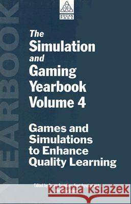 The Simulation and Gaming Yearbook Volume 4: Games and Simulations to Enhance Quality Learning Danny Saunders Fred Percival Matti Vartiainen 9780749418663
