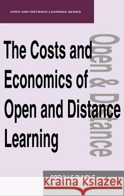 The Costs and Economics of Open and Distance Learning Greville Rumble Rumble 9780749423810