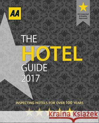 The Hotel Guide 2017 AA Publishing 9780749578282
