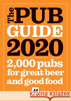 Pub Guide 2020: Top Pubs to Visit for Great Food and Drink AA Publishing 9780749581886