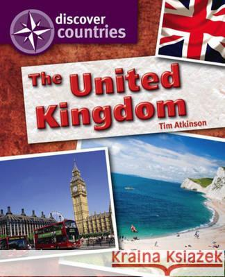 Discover Countries: United Kingdom Tim Atkinson 9780750267830