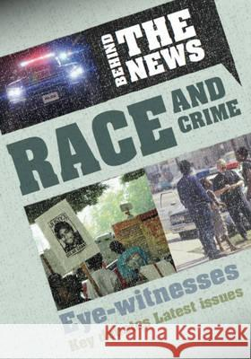 Behind the News: Race and Crime Philip Steele 9780750282567