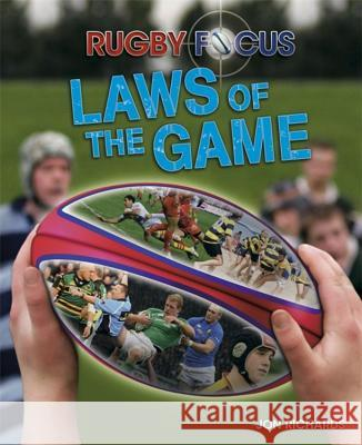 Rugby Focus: Laws of the Game Jon Richards 9780750294799
