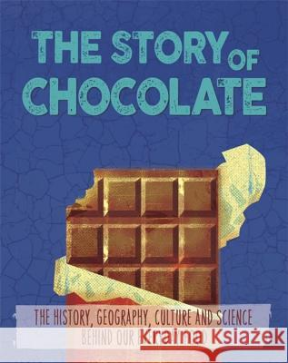 The Story of Food: Chocolate Alex Woolf 9780750297929 Wayland