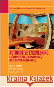 Automotive Engineering: Lightweight, Functional, and Novel Materials Cantor Cantor B. Cantor P. Grant 9780750310017