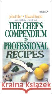 Chef's Compendium of Professional Recipes Edward Reynolds 9780750604901