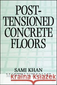 Post-Tensioned Concrete Floors Sami Khan Martin Williams 9780750616812