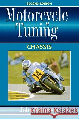 Motorcyle Tuning: Chassis John Robinson 9780750618403